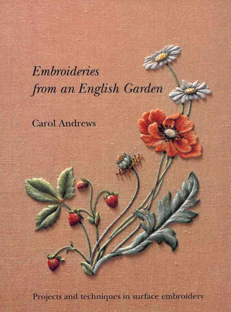 Embroideries from an English Garden By Andrews, Carol/ Bean, Ruth (EDT)/ Bean, Nigel (EDT)