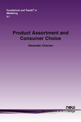 Now Publishers Product Assortment and Consumer Choice: An Interdisciplinary Review by Chernev, Alexander [Paperback] at Sears.com